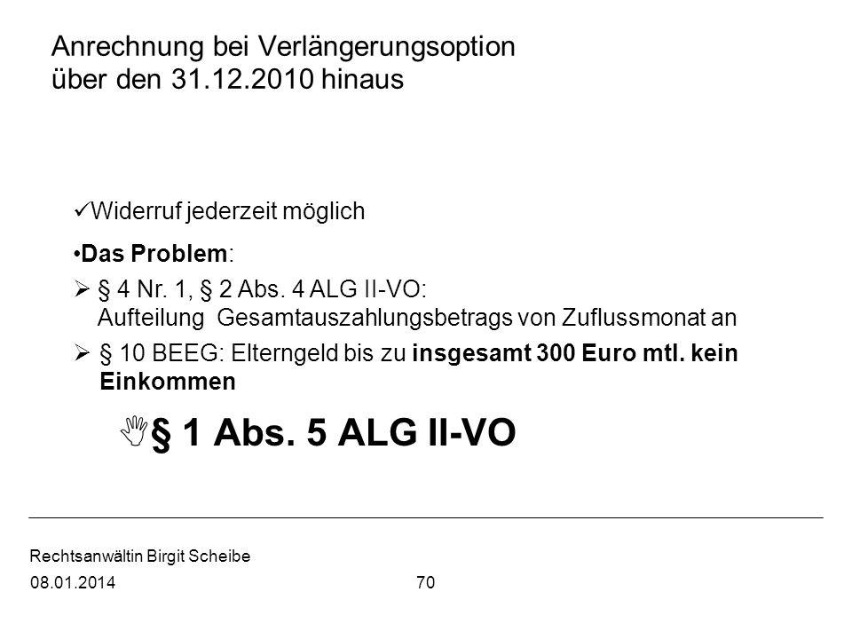 Rechtsanwältin Birgit Scheibe Anrechnung bei Verlängerungsoption über den 31.12.2010 hinaus Widerruf jederzeit möglich Das Problem: § 4 Nr. 1, § 2 Abs