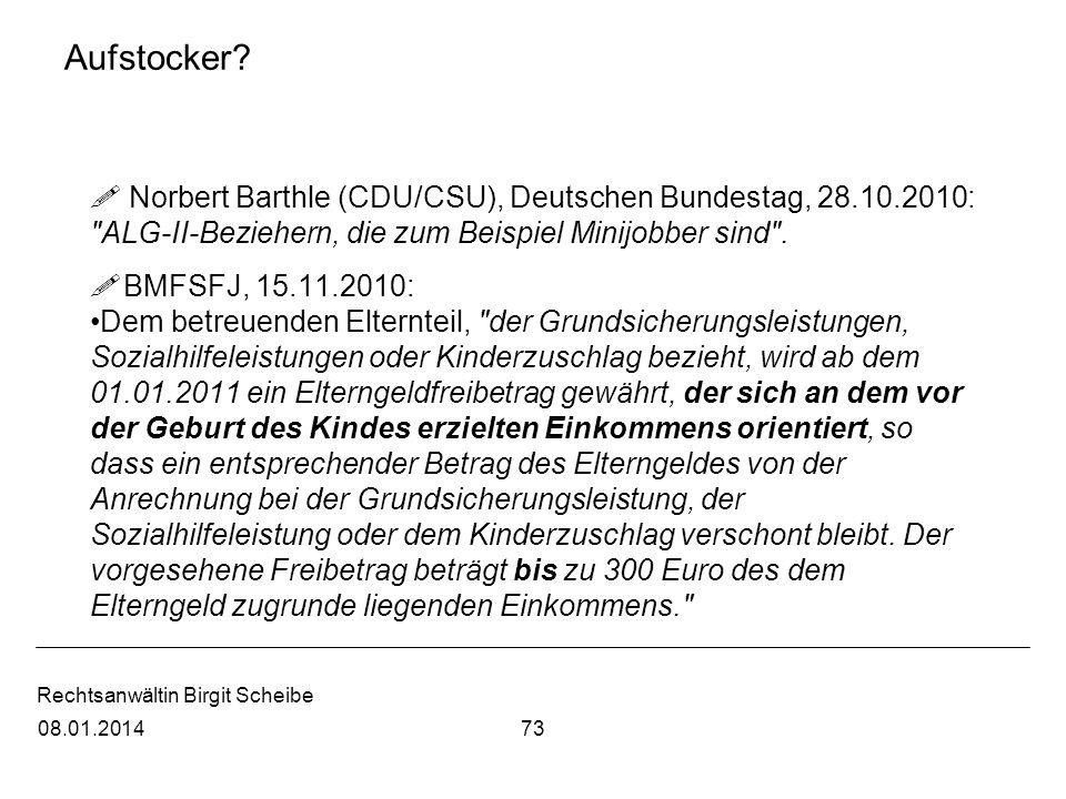 Rechtsanwältin Birgit Scheibe Aufstocker? Norbert Barthle (CDU/CSU), Deutschen Bundestag, 28.10.2010: