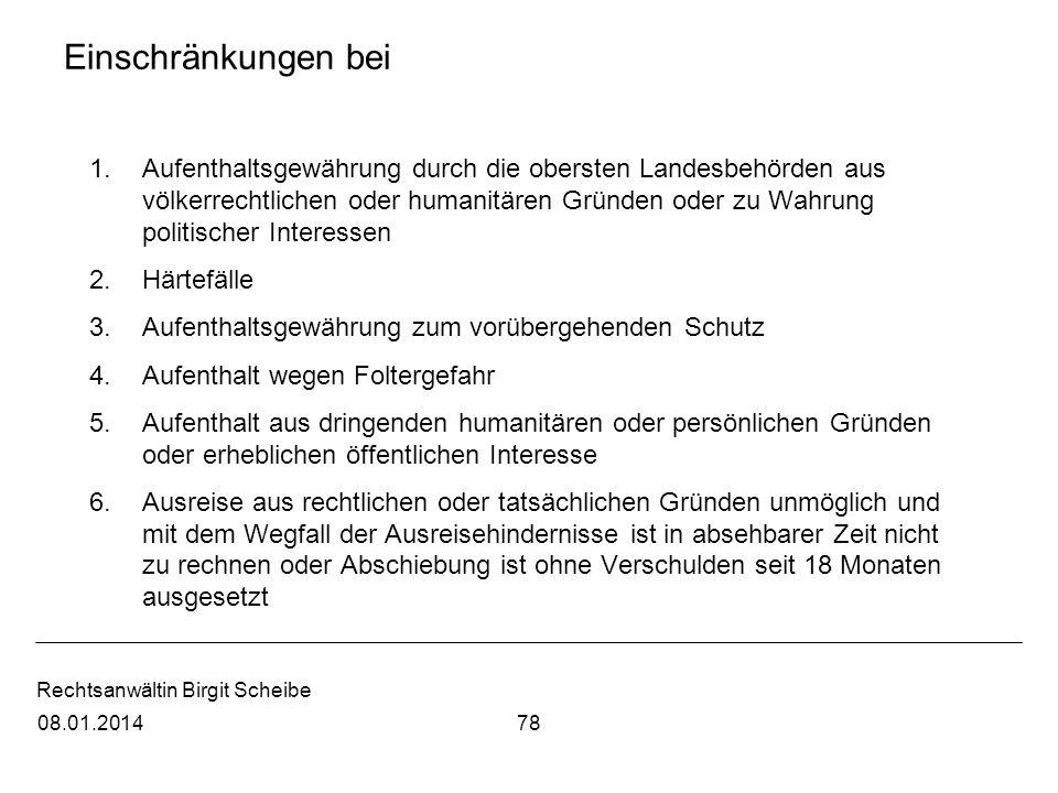 Rechtsanwältin Birgit Scheibe Einschränkungen bei 1.Aufenthaltsgewährung durch die obersten Landesbehörden aus völkerrechtlichen oder humanitären Grün
