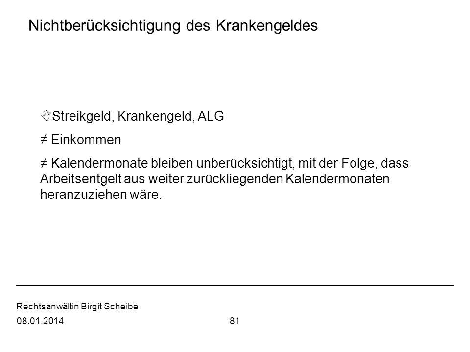 Rechtsanwältin Birgit Scheibe Nichtberücksichtigung des Krankengeldes Streikgeld, Krankengeld, ALG Einkommen Kalendermonate bleiben unberücksichtigt,