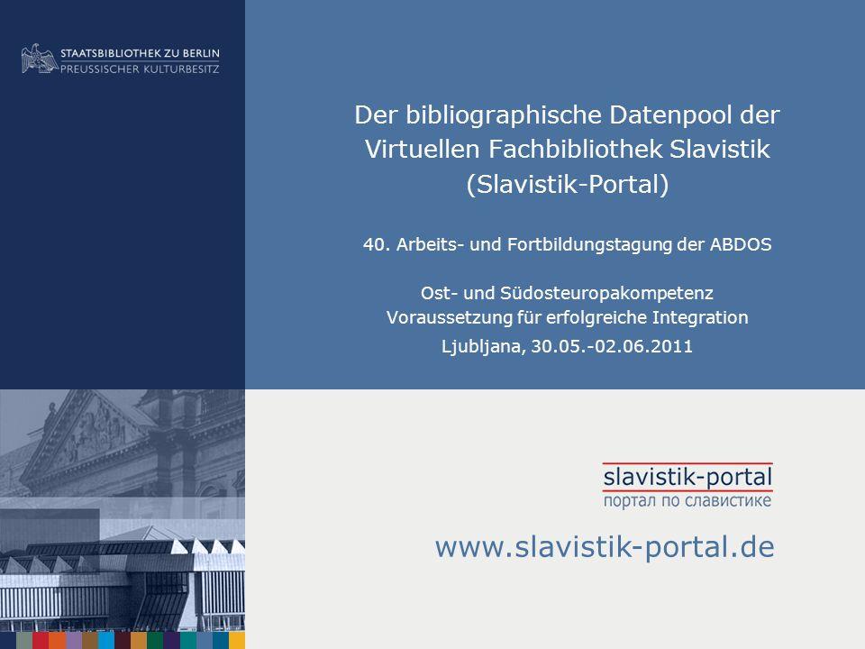 Der bibliographische Datenpool der Virtuellen Fachbibliothek Slavistik (Slavistik-Portal) 40.
