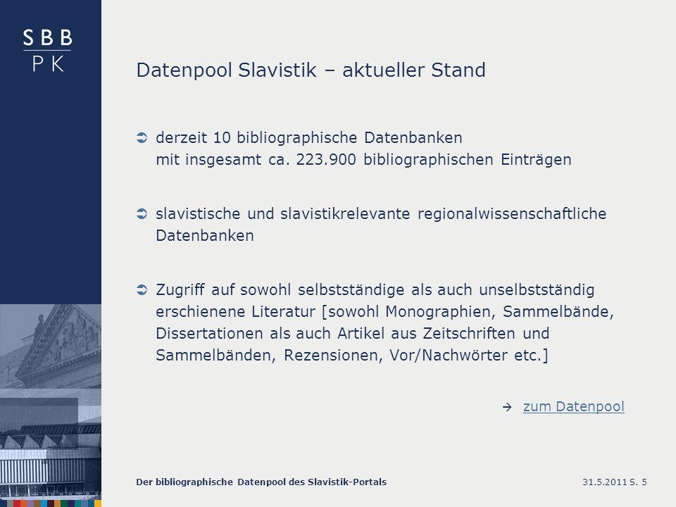 Datenpool Slavistik – aktueller Stand derzeit 10 bibliographische Datenbanken mit insgesamt ca.