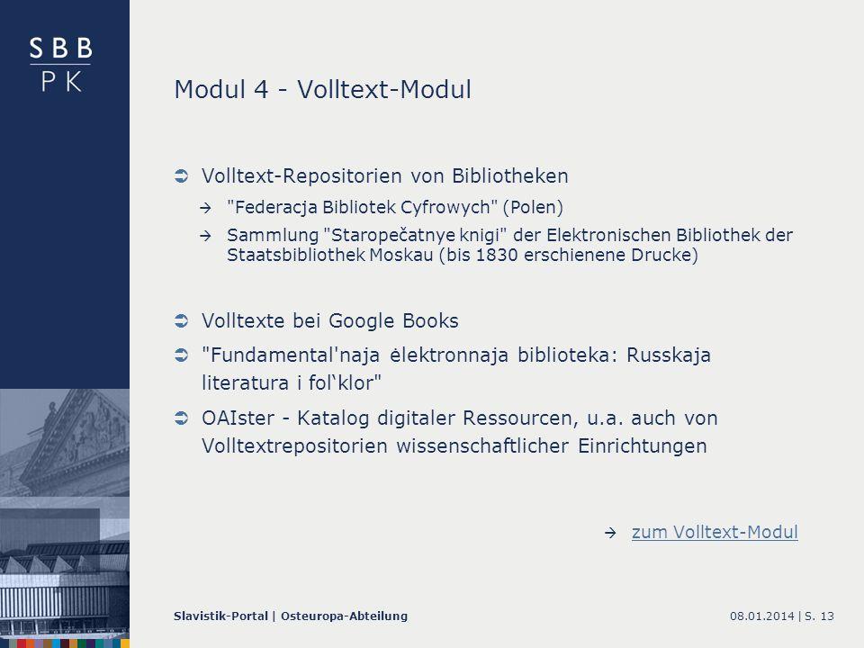 08.01.2014 |Slavistik-Portal | Osteuropa-AbteilungS. 13 Modul 4 - Volltext-Modul Volltext-Repositorien von Bibliotheken