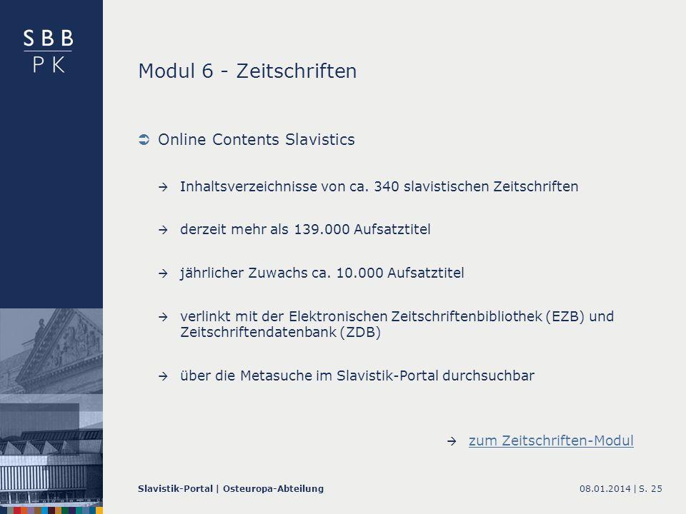 08.01.2014 |Slavistik-Portal | Osteuropa-AbteilungS. 25 Modul 6 - Zeitschriften Online Contents Slavistics Inhaltsverzeichnisse von ca. 340 slavistisc