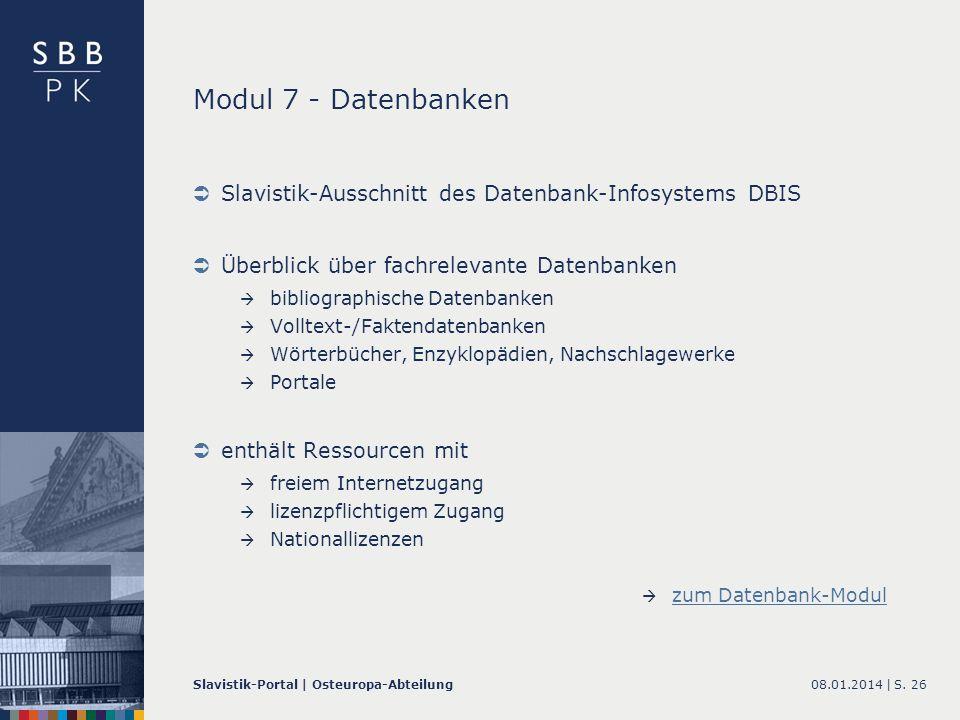 08.01.2014 |Slavistik-Portal | Osteuropa-AbteilungS. 26 Modul 7 - Datenbanken Slavistik-Ausschnitt des Datenbank-Infosystems DBIS Überblick über fachr