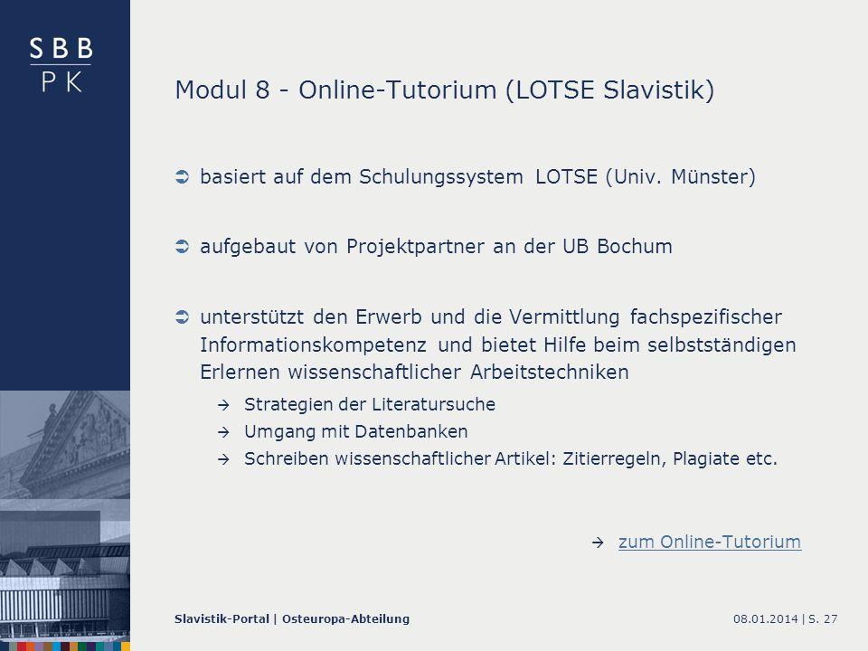 08.01.2014 |Slavistik-Portal | Osteuropa-AbteilungS. 27 Modul 8 - Online-Tutorium (LOTSE Slavistik) basiert auf dem Schulungssystem LOTSE (Univ. Münst