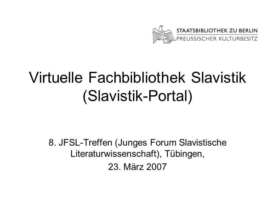 Virtuelle Fachbibliothek Slavistik (Slavistik-Portal) 8. JFSL-Treffen (Junges Forum Slavistische Literaturwissenschaft), Tübingen, 23. März 2007