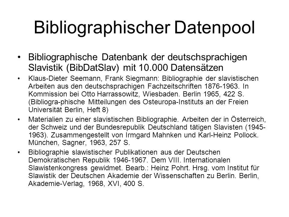 Bibliographischer Datenpool Bibliographische Datenbank der deutschsprachigen Slavistik (BibDatSlav) mit 10.000 Datensätzen Klaus-Dieter Seemann, Frank