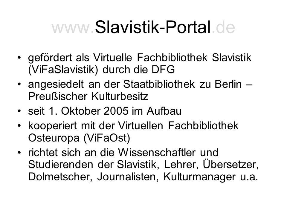 www.Slavistik-Portal.de gefördert als Virtuelle Fachbibliothek Slavistik (ViFaSlavistik) durch die DFG angesiedelt an der Staatbibliothek zu Berlin –