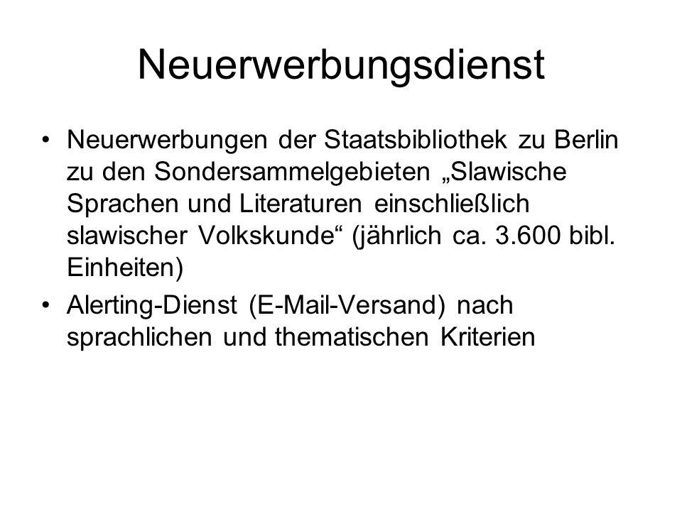 Neuerwerbungsdienst Neuerwerbungen der Staatsbibliothek zu Berlin zu den Sondersammelgebieten Slawische Sprachen und Literaturen einschließlich slawis