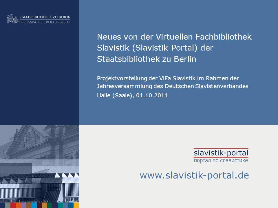 08.01.2014 |Slavistik-Portal | Osteuropa-AbteilungS. 12 Datenpool Slavistik zum Datenpool