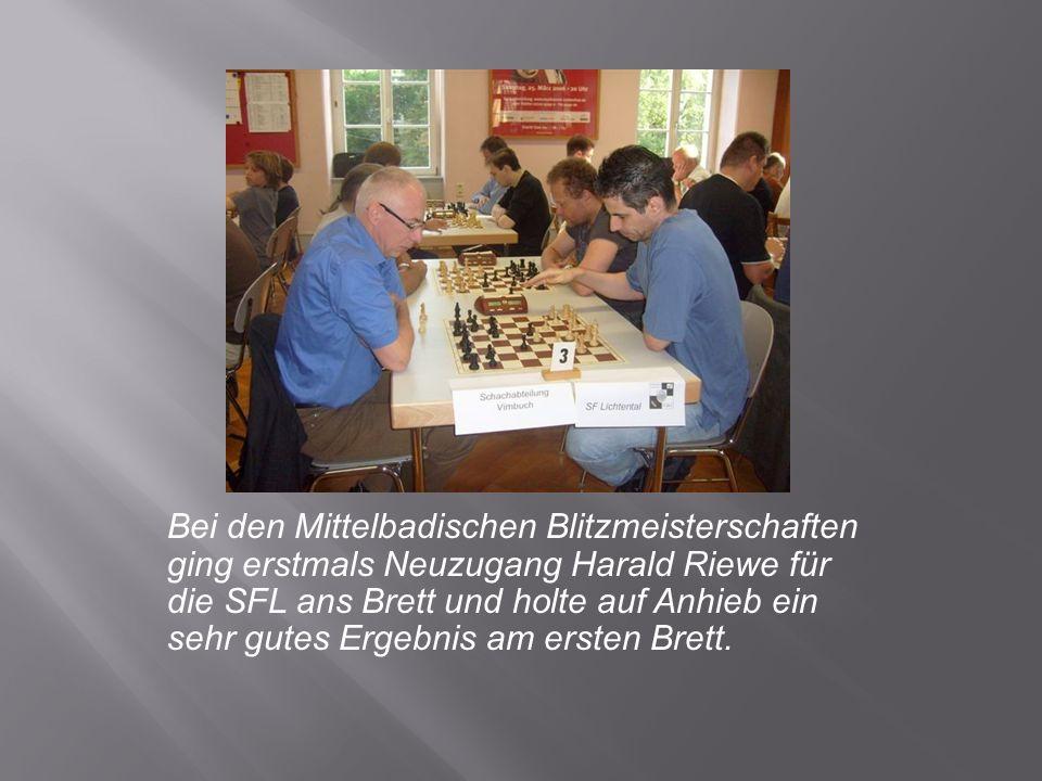 Bei den Mittelbadischen Blitzmeisterschaften ging erstmals Neuzugang Harald Riewe für die SFL ans Brett und holte auf Anhieb ein sehr gutes Ergebnis am ersten Brett.