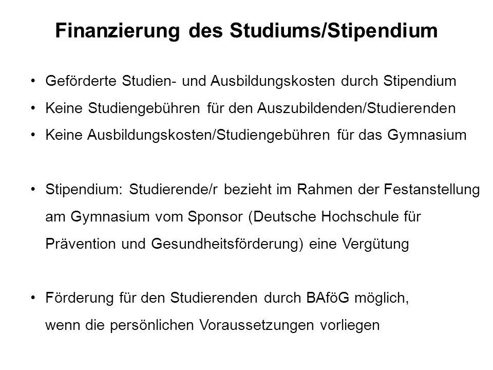 Finanzierung des Studiums/Stipendium Geförderte Studien- und Ausbildungskosten durch Stipendium Keine Studiengebühren für den Auszubildenden/Studieren