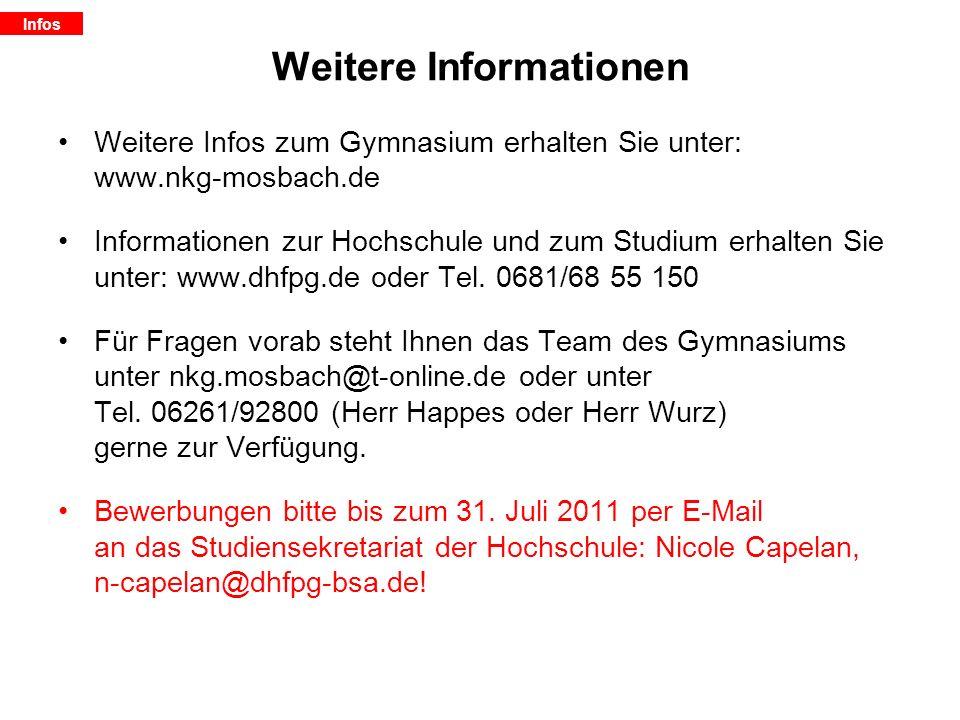 Weitere Informationen Weitere Infos zum Gymnasium erhalten Sie unter: www.nkg-mosbach.de Informationen zur Hochschule und zum Studium erhalten Sie unt