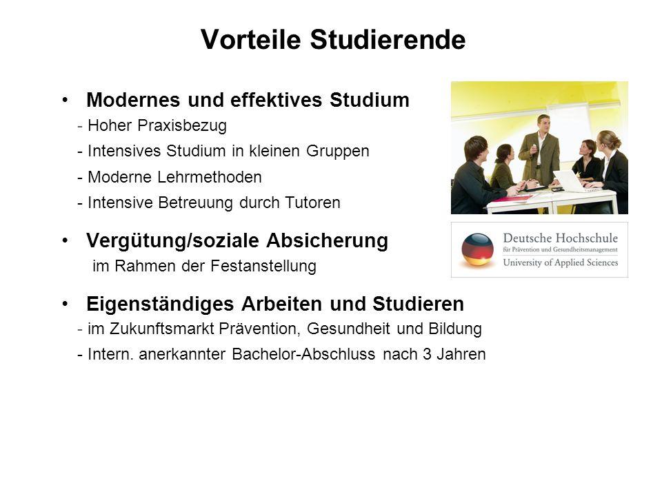 Vorteile Studierende Modernes und effektives Studium Vergütung/soziale Absicherung Eigenständiges Arbeiten und Studieren - Hoher Praxisbezug - Intensi