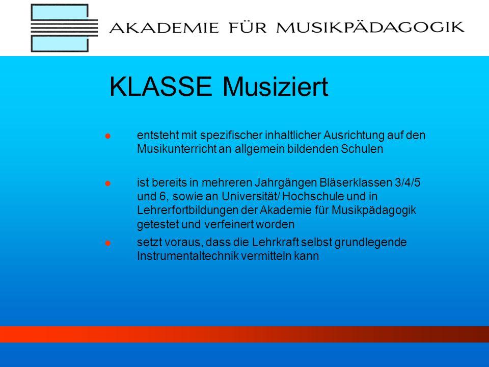 KLASSE Musiziert entsteht mit spezifischer inhaltlicher Ausrichtung auf den Musikunterricht an allgemein bildenden Schulen ist bereits in mehreren Jah