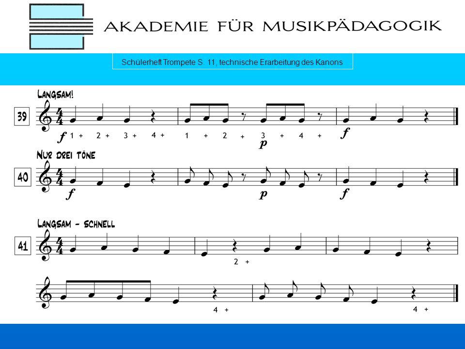 Schülerheft Trompete S. 11, technische Erarbeitung des Kanons