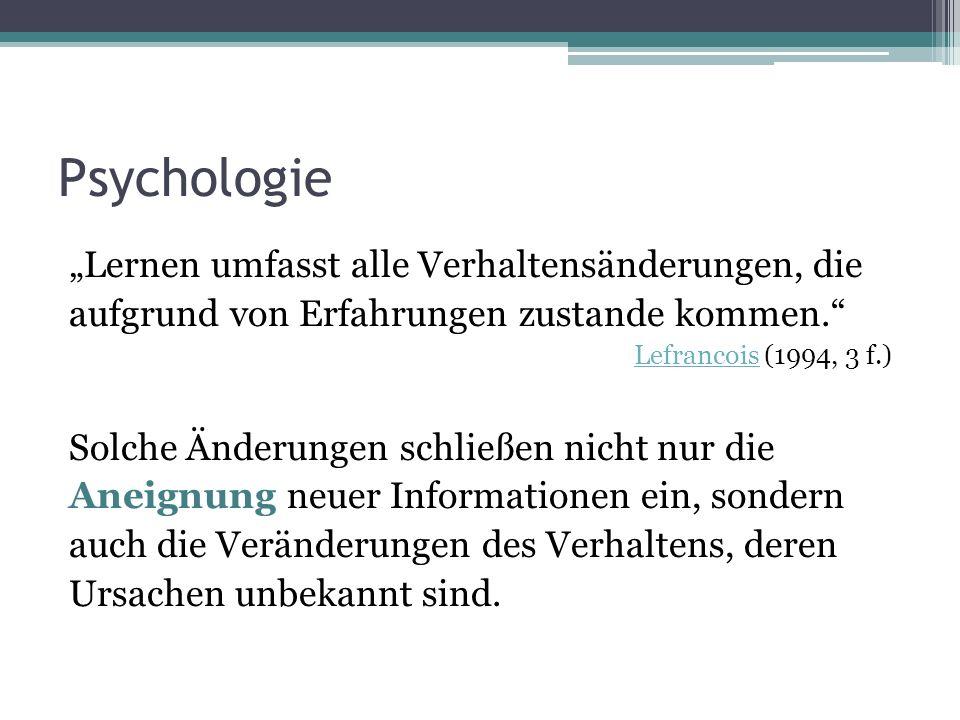 Erziehungswissenschaften Unter Lernen verstehen wir alle nicht direkt zu beobachtenden Vorgänge in einem Organismus, vor allem in seinem zentralen Nervensystem (Gehirn), die durch Erfahrung …bedingt sind … Krüger & Helsper (2002, 97) Wo mache ich welche Erfahrung.