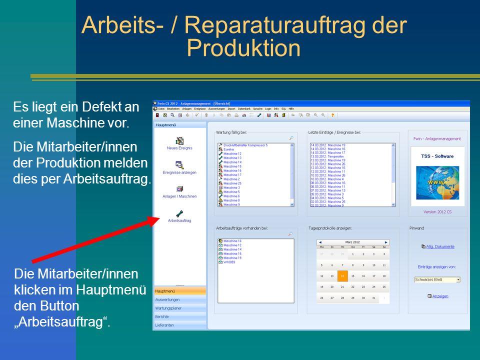 Arbeits- / Reparaturauftrag der Produktion Es liegt ein Defekt an einer Maschine vor.