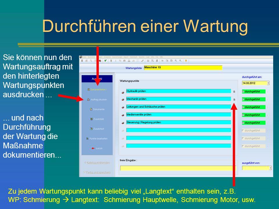 Durchführen einer Wartung Sie können nun den Wartungsauftrag mit den hinterlegten Wartungspunkten ausdrucken......