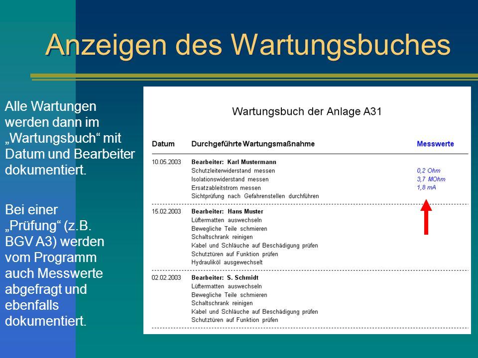 Anzeigen des Wartungsbuches Alle Wartungen werden dann im Wartungsbuch mit Datum und Bearbeiter dokumentiert.
