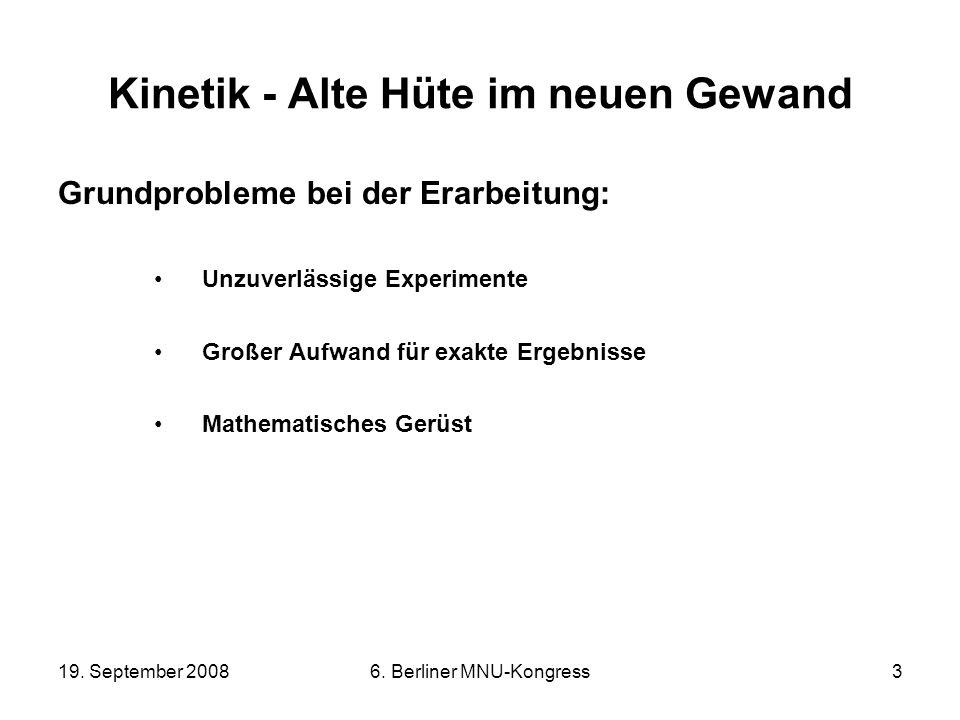 19. September 20086. Berliner MNU-Kongress3 Kinetik - Alte Hüte im neuen Gewand Grundprobleme bei der Erarbeitung: Unzuverlässige Experimente Großer A