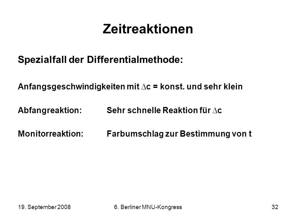 19. September 20086. Berliner MNU-Kongress32 Zeitreaktionen Spezialfall der Differentialmethode: Anfangsgeschwindigkeiten mit c = konst. und sehr klei