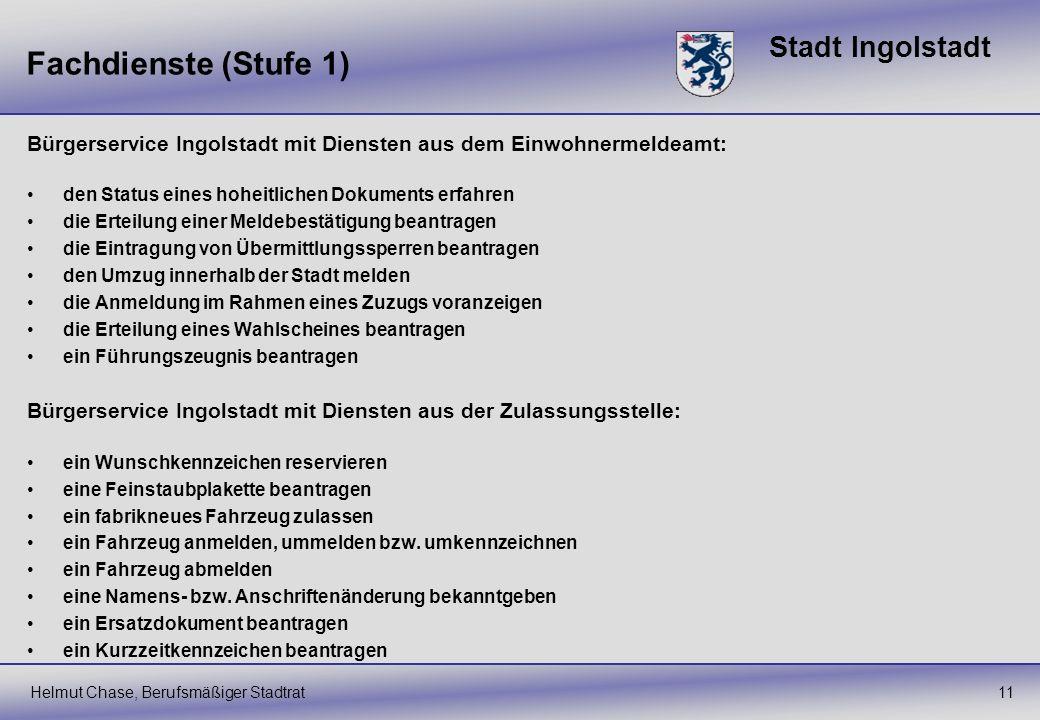 Stadt Ingolstadt Fachdienste (Stufe 1) 11 Bürgerservice Ingolstadt mit Diensten aus dem Einwohnermeldeamt: den Status eines hoheitlichen Dokuments erf