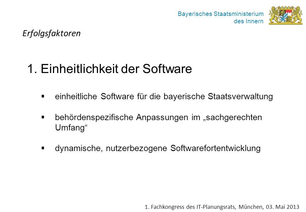 Bayerisches Staatsministerium des Innern 1. Einheitlichkeit der Software einheitliche Software für die bayerische Staatsverwaltung behördenspezifische