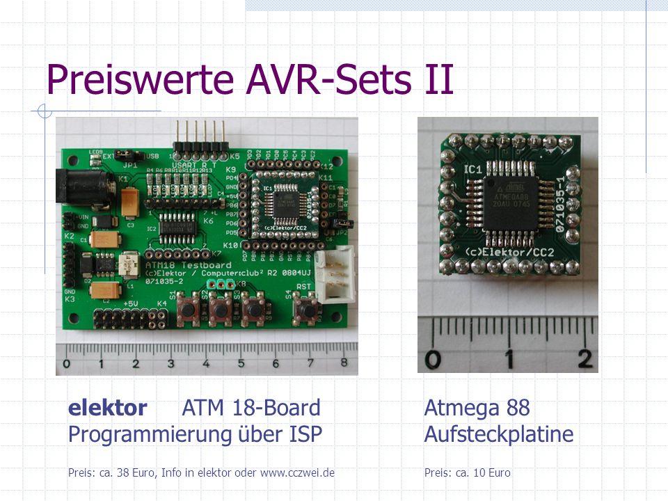 Preiswerte AVR-Sets II elektor ATM 18-Board Programmierung über ISP Preis: ca. 10 EuroPreis: ca. 38 Euro, Info in elektor oder www.cczwei.de Atmega 88