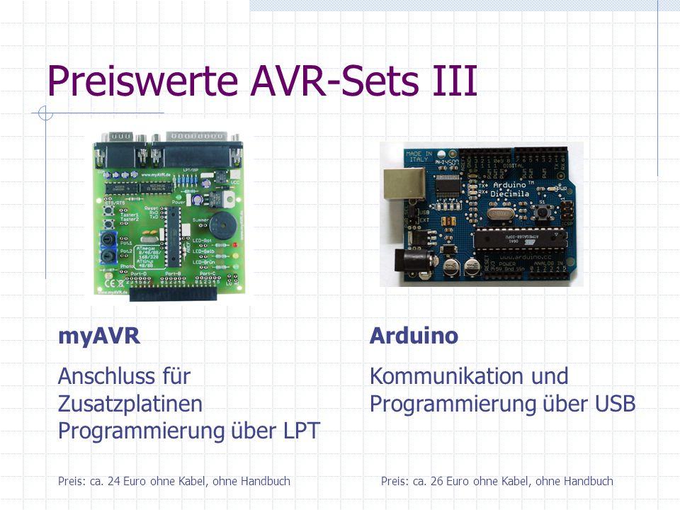 Preiswerte AVR-Sets III myAVR Anschluss für Zusatzplatinen Programmierung über LPT Preis: ca. 26 Euro ohne Kabel, ohne HandbuchPreis: ca. 24 Euro ohne