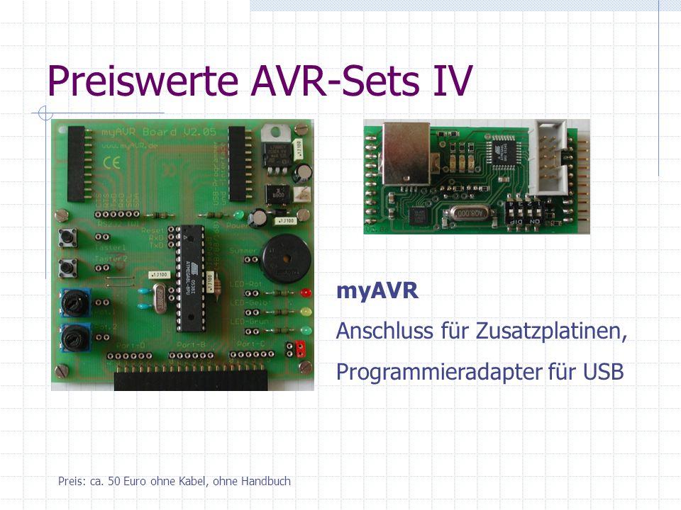 Preiswerte AVR-Sets IV myAVR Anschluss für Zusatzplatinen, Programmieradapter für USB Preis: ca. 50 Euro ohne Kabel, ohne Handbuch