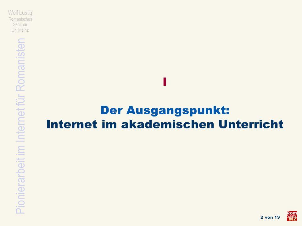 Pionierarbeit im Internet für Romanisten Wolf Lustig Romanisches Seminar Uni Mainz 13 von 19 IV Vorschläge zur praxisbezogenen Evaluation von Informationsquellen