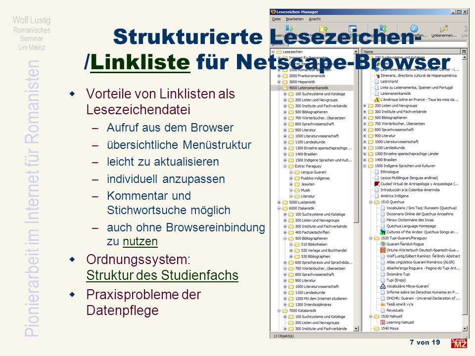 Pionierarbeit im Internet für Romanisten Wolf Lustig Romanisches Seminar Uni Mainz 7 von 19 Strukturierte Lesezeichen- /Linkliste für Netscape-Browser