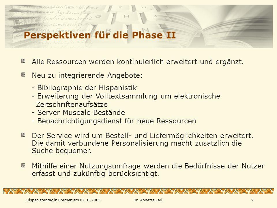 Hispanistentag in Bremen am 02.03.2005Dr. Annette Karl10 Danke für Ihre Aufmerksamkeit!