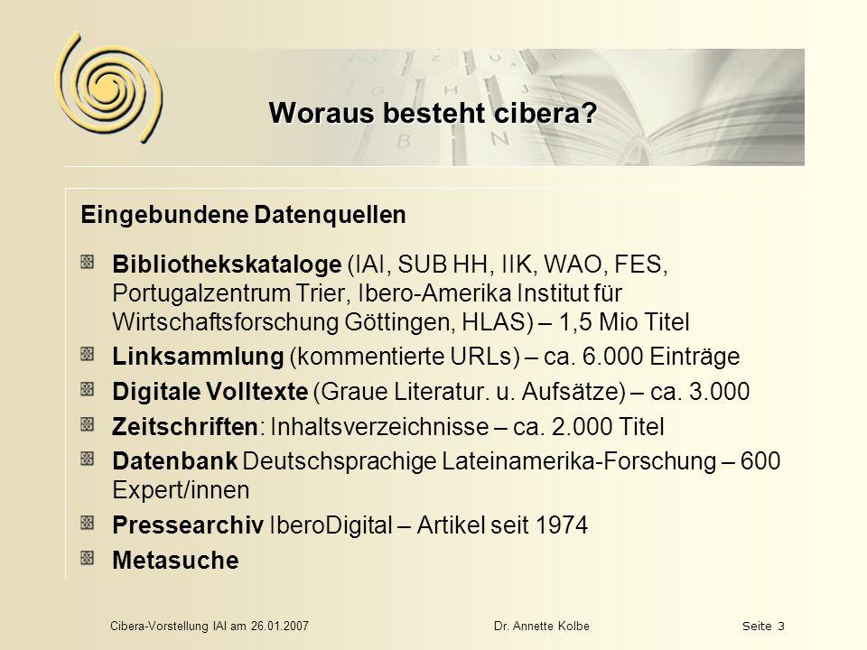 Cibera-Vorstellung IAI am 26.01.2007Dr. Annette KolbeSeite 3 Woraus besteht cibera.