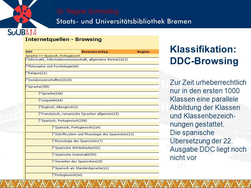 Klassifikation: DDC-Browsing Zur Zeit urheberrechtlich nur in den ersten 1000 Klassen eine parallele Abbildung der Klassen und Klassenbezeich- nungen