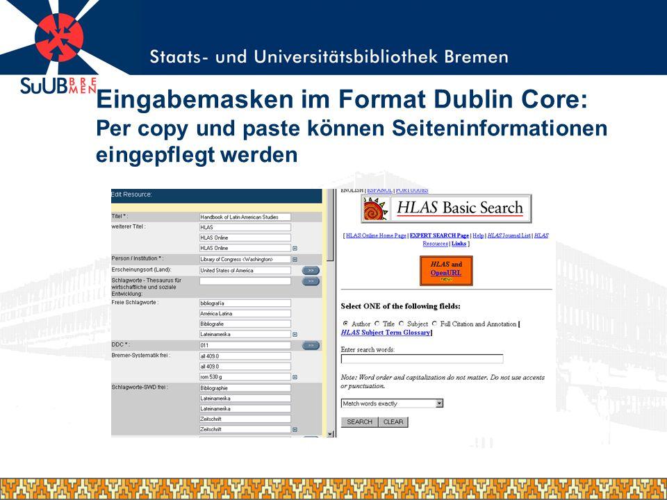 Eingabemasken im Format Dublin Core: Per copy und paste können Seiteninformationen eingepflegt werden
