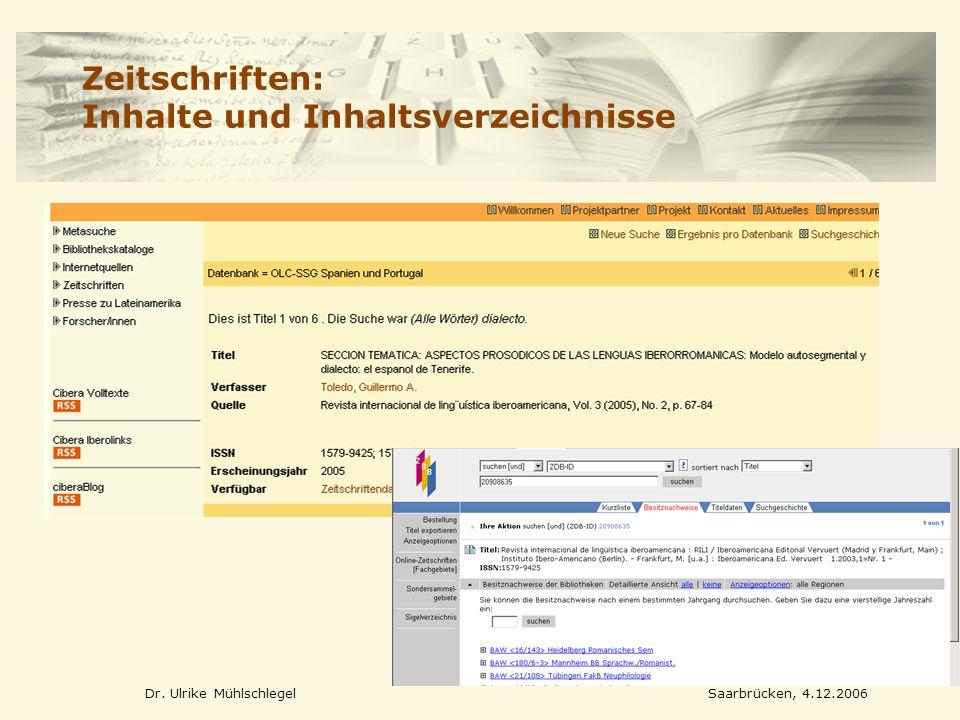 Dr. Ulrike MühlschlegelSaarbrücken, 4.12.2006 Zeitschriften: Inhalte und Inhaltsverzeichnisse