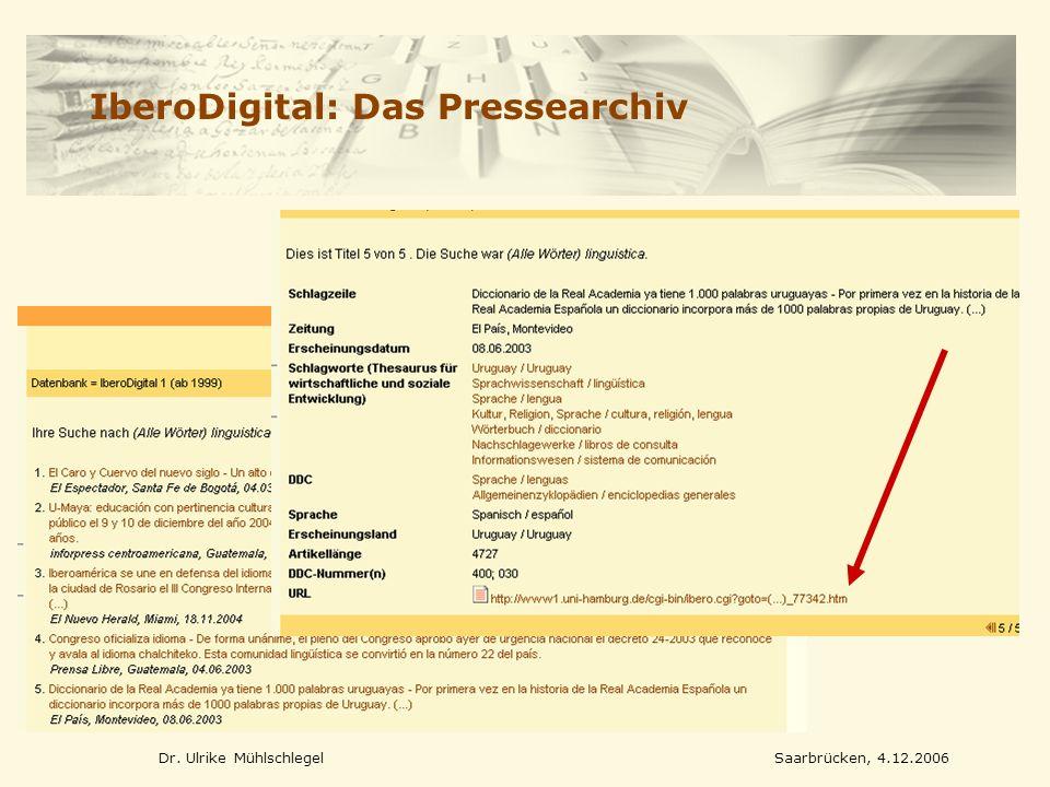 Dr. Ulrike MühlschlegelSaarbrücken, 4.12.2006 IberoDigital: Das Pressearchiv