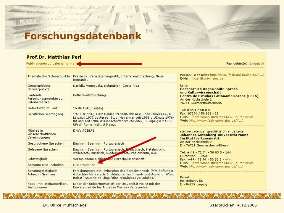 Dr. Ulrike MühlschlegelSaarbrücken, 4.12.2006 Forschungsdatenbank