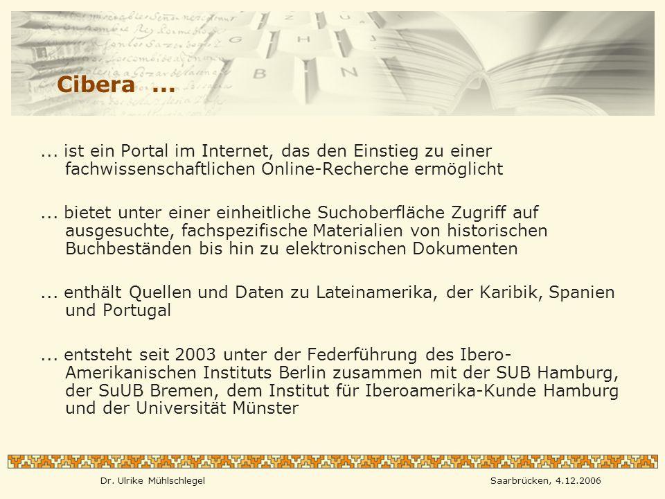 Dr. Ulrike MühlschlegelSaarbrücken, 4.12.2006 Cibera......