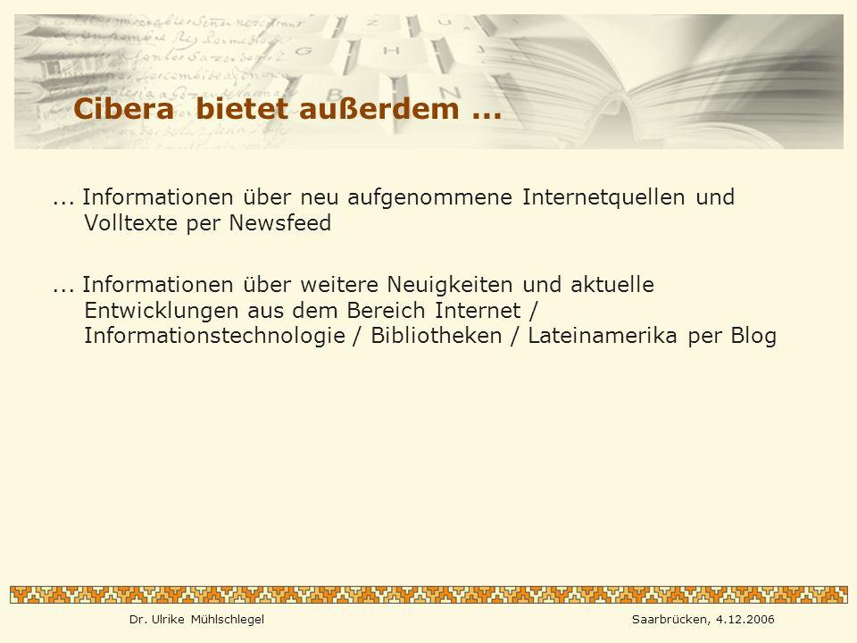 Dr. Ulrike MühlschlegelSaarbrücken, 4.12.2006 Cibera bietet außerdem......