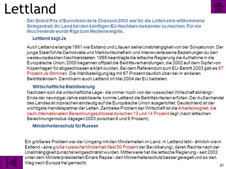 21 Lettland Der Grand Prix d'Eurovision de la Chanson 2003 war für die Letten eine willkommene Gelegenheit, ihr Land bei den künftigen EU-Nachbarn bek