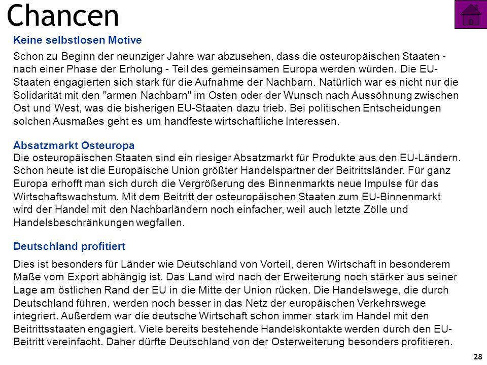 28 Chancen Besonders die Wirtschaft soll von der Erweiterung der EU profitieren. Die Bürgerinnen und Bürger profitieren besonders beim Reisen vom Wegf