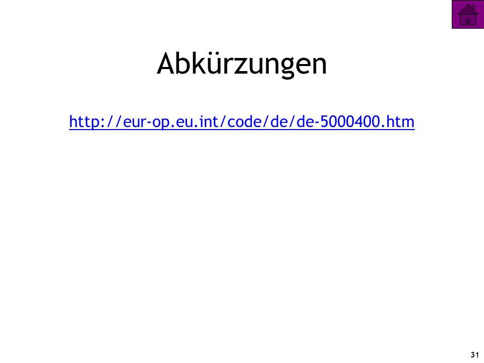 31 Abkürzungen http://eur-op.eu.int/code/de/de-5000400.htm
