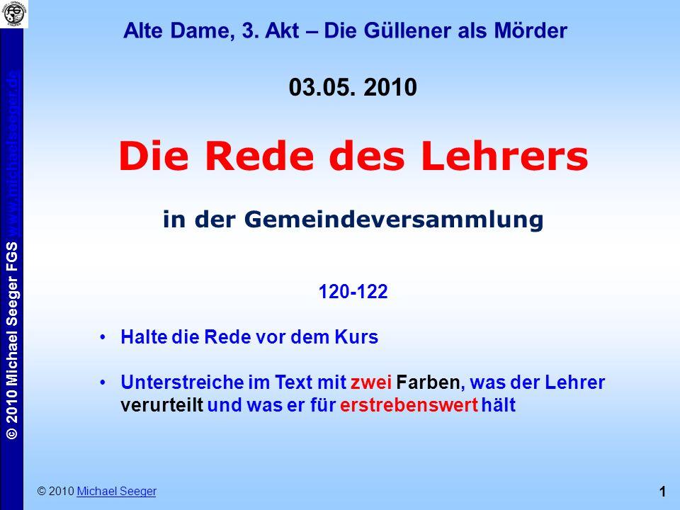 1 © 2010 Michael Seeger FGS www.michaelseeger.dewww.michaelseeger.de Alte Dame, 3. Akt – Die Güllener als Mörder © 2010 Michael SeegerMichael Seeger 0