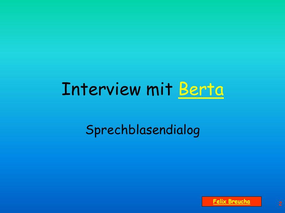 3 Nun ich möchte Sie um ein Interview bitten.