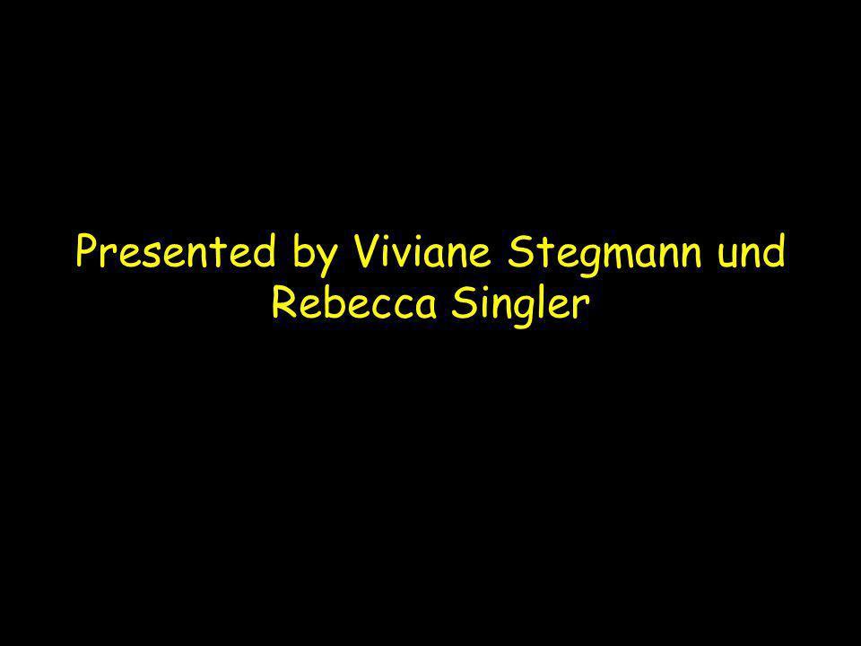 Presented by Viviane Stegmann und Rebecca Singler