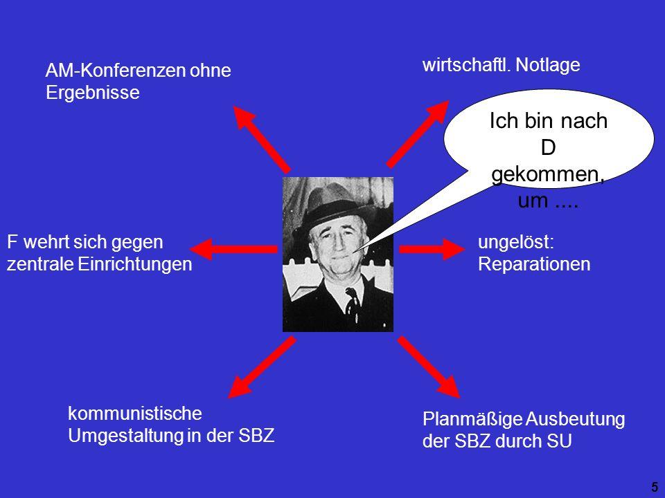 5 AM-Konferenzen ohne Ergebnisse kommunistische Umgestaltung in der SBZ F wehrt sich gegen zentrale Einrichtungen wirtschaftl. Notlage ungelöst: Repar